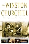 Sir Winston Churchill His Life & His Pai
