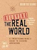 Delaying The Real World A Twentysomethings Guide to Seeking Adventure