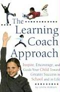 Learning Coach Inspire Encourage & Guide Your Child Toward Greater Success in School & in Life