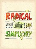 Radical Simplicity Creating an Authentic Life
