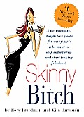 Skinny Bitch: A No-Nonsense, Tough-Love Guide for Savvy Girls Who Want to Stop Eating Crap and Start Looking Fabulous Cover