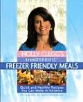 Holly Clegg's Trim & Terrific Freezer Friendly Meals: Quick and Healthy Recipes You Can Make in Advance (Trim & Terrific)