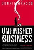 Donnie Brasco: Unfinished Business: The Final Chapter in the FBI's Greatest Mafia Sting with Shocking Declassified Details from the Donnie Brasco Oper
