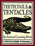 Teeth Tails & Tentacles An Animal Counting Board Book