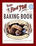 Bob's Red Mill Baking Book: More Than 400 Recipes Featuring Whole & Healthy Grains Cover