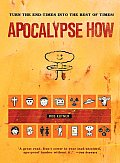 Apocalypse How Turn the End Times Into the Best of Times