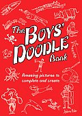 The Boys' Doodle Book: Over 100 Pictures to Complete and Create