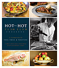 Hot and Hot Fish Club Cookbook: A Celebration of Food, Family, & Traditions
