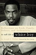 He Talk Like a White Boy Reflections on Faith Family Politics & Authenticity