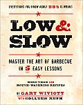 Low & Slow Mastering the Art of Barbecue in Five Easy Lessons