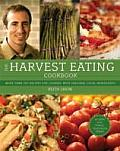 Harvest Eating Cookbook More Than 200 Recipes for Cooking with Seasonal Local Ingredients