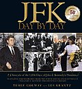 JFK Day by Day A Chronicle of the 1036 Days of John F Kennedys Presidency