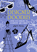 Designer Doodles: Over 100 Designs to Complete and Create Cover