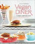 Vegan Diner: Classic Comfort Food for the Body and Soul Cover