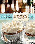 Boozy Baker 75 Recipes for Spirited Sweets