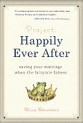 Project: Happily Ever After: Saving Your Marriage When the Fairytale Falters Cover