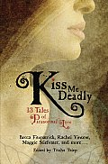 Kiss Me Deadly 13 Tales of Paranormal Love