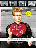 I Love Lucy a Celebration of All Things Lucy