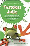 Mammoth Book Of Tasteless Jokes