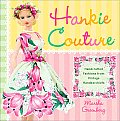 Hankie Couture Hand Crafted Fashions from Vintage Handkerchiefs