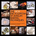 The New Encyclopedia of Jewelry-Making Techniques: A Comprehensive Visual Guide to Traditional and Contemporary Techniques Cover