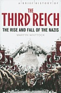 A Brief History of the Third Reich (Brief History)