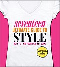 Seventeen Ultimate Guide to Style: How to Find Your Perfect Look Cover