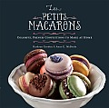 Les Petits Macarons: Colorful French Confections to Make at Home Cover
