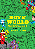 Boys' World of Doodles: Amazing Full-Color Pictures to Complete and Create