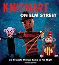 Knitmare on Elm Street: 20 Projects That Go Bump in the Night Cover