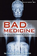 A Brief History Of Bad Medicine by Robert Youngson