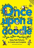 Once Upon a Doodle Fairy Tale Pictures to Create & Complete