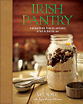 Irish Pantry Traditional Breads Preserves & Goodies to Feed the Ones You Love