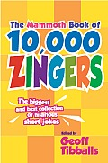 The Mammoth Book of 10,000 Zingers (Mammoth Book of) Cover