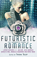 The Mammoth Book of Futuristic Romance (Mammoth Book of) Cover