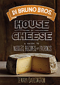 Di Bruno Bros House of Cheese A Guide to Wedges Recipes & Pairings