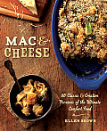 Mac & Cheese More than 80 Classic & Creative Versions of the Ultimate Comfort Food