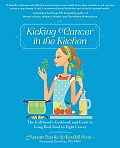Kicking Cancer in the Kitchen The Girlfriends Cookbook & Guide to Using Real Food to Fight Cancer
