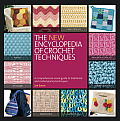 New Encyclopedia of Crochet Techniques A Comprehensive Visual Guide to Traditional & Contemporary Techniques