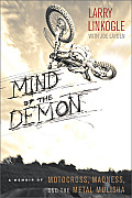 Mind of the Demon A Memoir of Motocross Madness & the Metal Mulisha