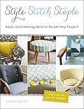 Style Stitch Staple Basic Upholstering Skills to Tackle Any Project