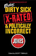 The Mammoth Book of More Dirty, Sick, X-Rated and Politcally Incorrect Jokes (Mammoth Book of)