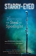 Starry-Eyed: 16 Stories That Steal the Spotlight