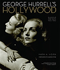 George Hurrell's Hollywood: Glamour Portraits 1925-1992: Images from the Collections of Michael H. Epstein & Scott E. Schwimer Adn Ben S. Carbonet