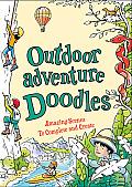 Outdoor Adventure Doodles Amazing Scenes to Create & Complete