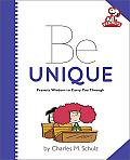 Be Unique: Peanuts Wisdom to Carry You Through (Peanuts)