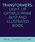 Transformers: Light-Up Optimus Prime Bust and Illustrated Book