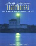 Pacific Northwest Lighthouses 1st Edition