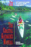 The Coastal Kayaker's Manual, 3rd: The Complete Guide to Skills, Gear, and Sea Sense