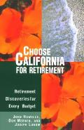 Choose California for Retirement: Retirement Discoveries for Every Budget (Choose California for Retirement: Retirement Discoveries for Every Budget)